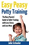 img - for Easy Peasy Potty Training: The Busy Parents' Guide to Toilet Training with Less Stress and Less Mess book / textbook / text book
