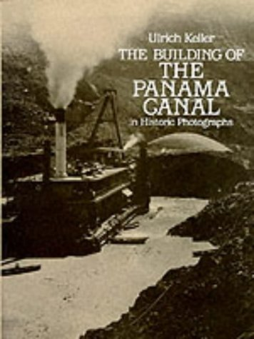 Building of the Panama Canal: In Historic Photographs by Ulrich Keller (Editor) › Visit Amazon's Ulrich Keller Page search results for this author Ulrich Keller (Editor) (1-May-1985) - Shopping City In Panama