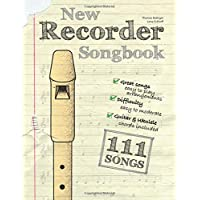 New Recorder Songbook: 111 Songs – easy to moderate