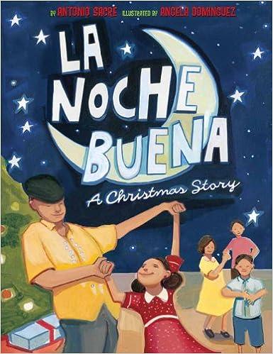 la noche buena a christmas story antonio sacre angela dominguez 9780810989672 amazoncom books - Cuban Christmas Traditions