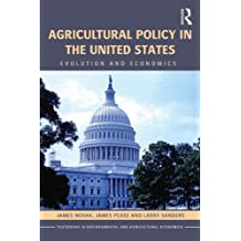 Agricultural Policy in the United States: Evolution and Economics