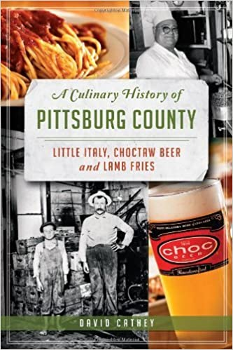 A Culinary History of Pittsburg County:: Little Italy, Choctaw Beer & Lamb Fries (American Palate) – July 23, 2013