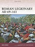 Roman Legionary AD 69-161, Ross Cowan, 1780965877