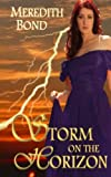 Storm on the Horizon, Meredith Bond, 149235581X