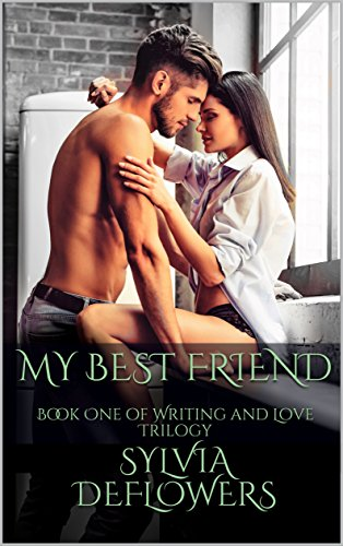 My Best Friend: Book One of Writing and Love Trilogy