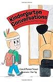 Kindergarten Conversations, Carol Porter Noser, 1469763850