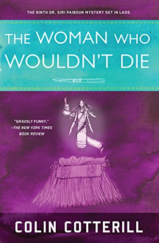 The Woman Who Wouldn't Die (A Dr. Siri Paiboun Mystery) by Soho Crime