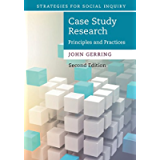 Case Study Research: Principles and Practices (Strategies for Social Inquiry)