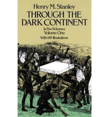 [ Through the Dark Continent, Vol. 1[ THROUGH THE DARK CONTINENT, VOL. 1 ] By Stanley, Henry Morton ( Author )Oct-20-2011 Paperback