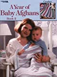 Year of Baby Afghans Book 2 - Crochet Patterns