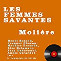 Les femmes savantes Performance by  Molière Narrated by Henri Roland, Jacques Charon, Maurice Escande, Lise Delamare, Jean Dubucourt, Annie Girardot