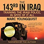 The 143rd in Iraq: Training the Iraqi Police, in Spite of It All | Marc Youngquist