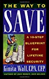 The Way to Save: A 10-step Blueprint for Lifetime Security
