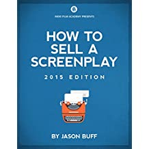 How To Sell A Screenplay | Everything you need to know to sell your script to a production company. From the Indie Film Academy, Learn Filmmaking from Filmmakers: Presented by the Indie Film Academy