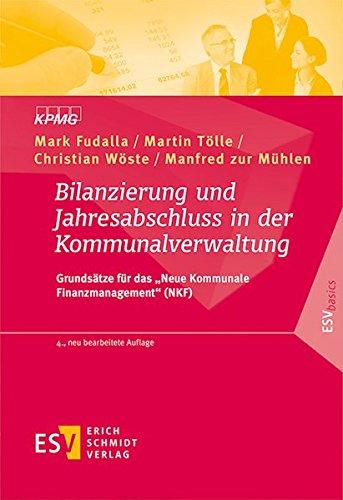 Bilanzierung und Jahresabschluss in der Kommunalverwaltung: Grundsätze für das