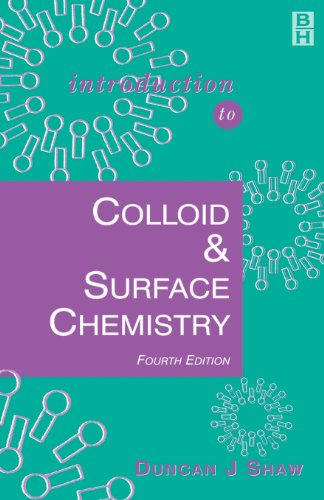 Introduction to Colloid and Surface Chemistry, Fourth Edition (Colloid & Surface Engineering S)