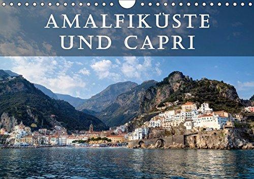 Amalfiküste und Capri (Wandkalender 2017 DIN A4 quer): Die Amalfiküste und die Insel Capri gelten als die schönsten Mittelmeer-Destinationen. (Monatskalender, 14 Seiten) (CALVENDO Orte)