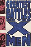 Greatest Battles of the X-Men, Chris Claremont and Roy Thomas, 0785100423