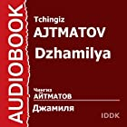 Dzhamilya [Russian Edition]  by Tchingiz Ajtmatov Narrated by Alexey Konsovsky, Natalya Fateeva, Yury Grebenschikov, Mikhail Pogorzhelsky, Varvara Soshalskaya, Rudolf Rudin, Abram Petrosyan