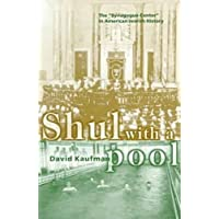 """Shul With a Pool: The """"Synagogue-Center"""" in American Jewish History"""
