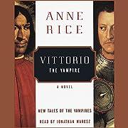 Vittorio the Vampire – tekijä: Anne Rice