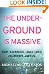 The Underground Is Massive: How Elect...