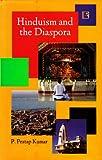 Hinduism and the Diaspora, P. Pratap Kumar, 8131605272