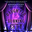 Daughter of the Burning City Hörbuch von Amanda Foody Gesprochen von: Emily Woo Zeller