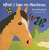 What I Saw on Mackinac, Jennifer Margaret Powell, 1933272368