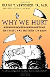 Why We Hurt, Frank T. Vertosick, 0156014033