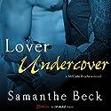 Lover Undercover Hörbuch von Samanthe Beck Gesprochen von: Holly Fielding