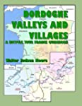 Dordogne Valleys and Villages: A Bicy...