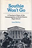 Southie Won't Go : A Teacher's Diary of the Desegregation of South Boston High School, Malloy, Ione, 0252012763