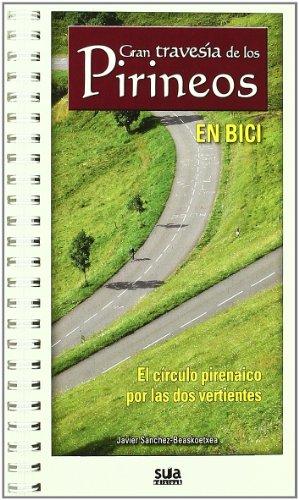 Descargar Libro Gran Travesia De Los Pirineos En Bici Javier Sanchez Beaskoetxea