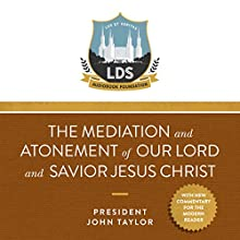 The Mediation and Atonement of our Lord and Savior Jesus Christ Audiobook by President John Taylor Narrated by Dave Croft