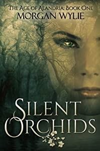 Silent Orchids: A Ya Fantasy Adventure by Morgan Wylie ebook deal