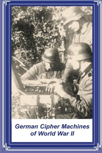 German Cipher Machines of World War II PDF