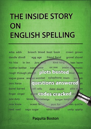 The inside story on english spelling kindle edition by paquita the inside story on english spelling by boston paquita fandeluxe Image collections