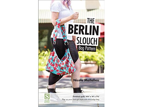 Stash Books An Imprint of C & T Publishing SSH80077 The Berlin Slouch Pattern (Slouch Bag Pattern)