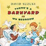 There's a Barnyard in My Bedroom, David Suzuki, 155365532X