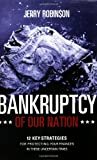 Bankruptcy of Our Nation, Jerry Robinson, 089221693X