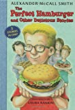 The Perfect Hamburger and Other Delicious Stories, Alexander McCall Smith, 1599901579