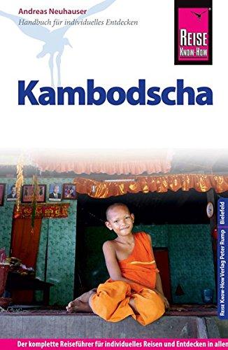 Reise Know-How Kambodscha: Reiseführer für individuelles Entdecken
