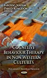 Cognitive Behaviour Therapy in Non Western Cultures (Psychology Research Progress: Focus Civilizations and Cultures)