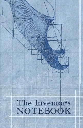 The Inventor's Notebook: from The Creator's Notebook Series