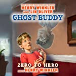 Ghost Buddy: Zero to Hero | Henry Winkler,Lin Oliver