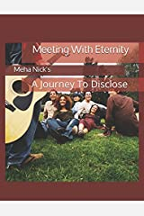 Meeting With Eternity: A Journey To Disclose (Round) Paperback