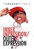 Inner Impression/Outer Expression, Tianamonet Tobie, 1450054471