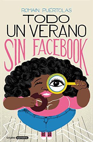 Todo un verano sin Facebook / A Summer without Facebook (Spanish Edition)