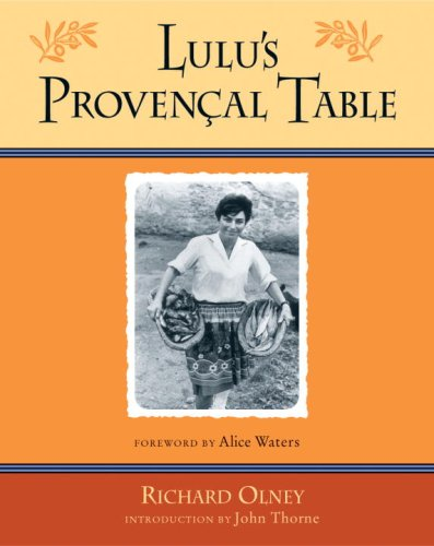 Lulu's Provencal Table: The Exuberant Food and Wine from the Domaine Tempier Vineyard from Ten Speed Press